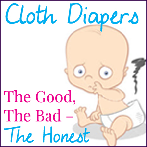 #ClothDiapers : The Good The Bad The Honest