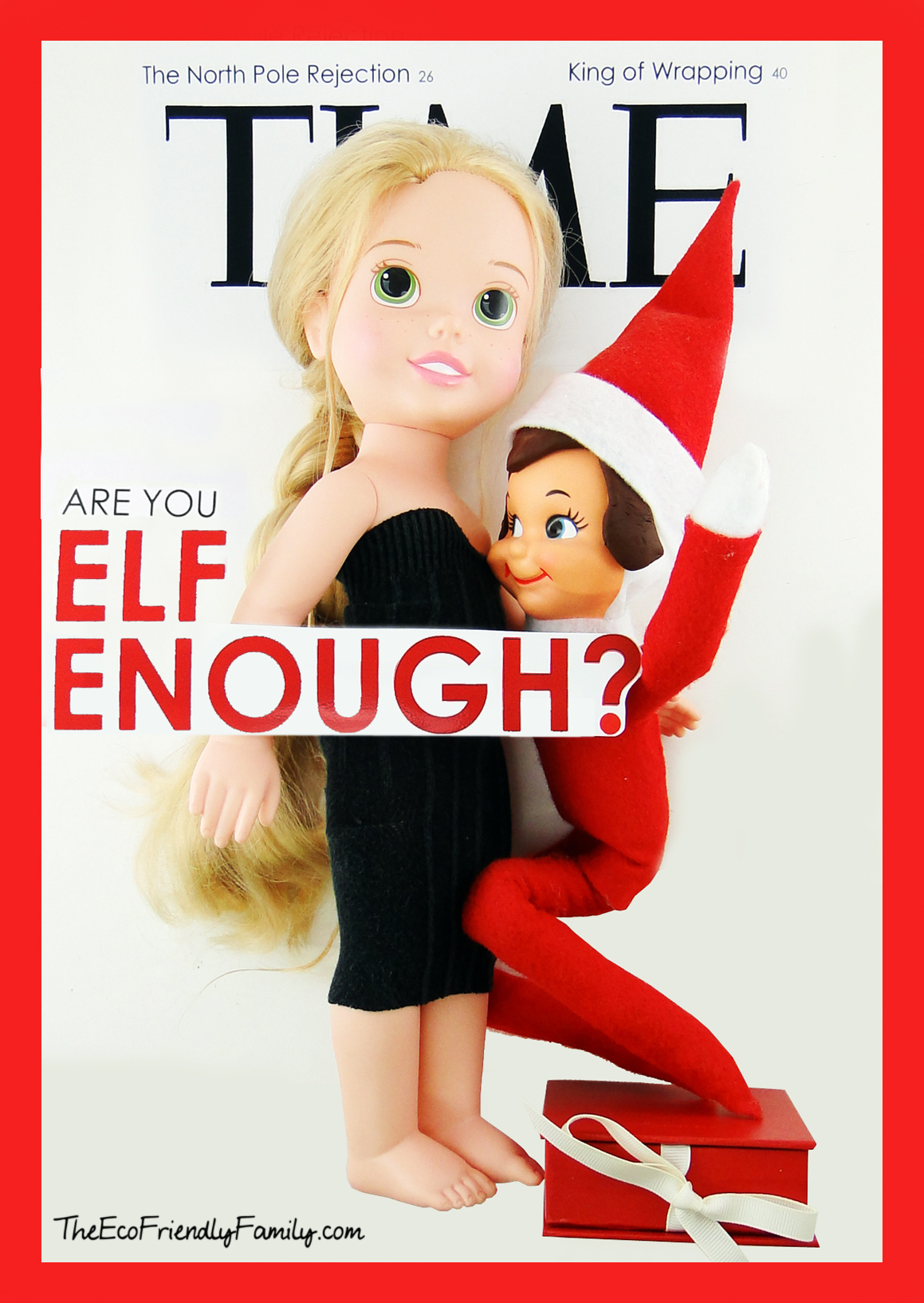 Are You ELF ENOUGH? #InappropriateElf