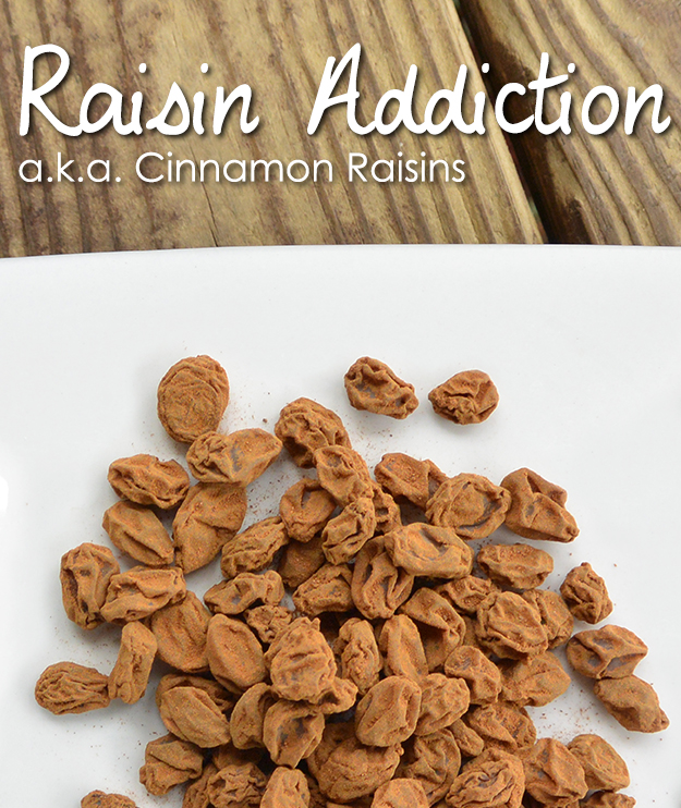 Raisin Addiction