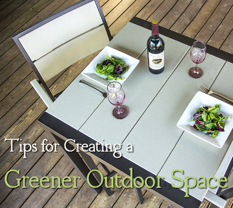 Tips for Creating a Greener Outdoor Space