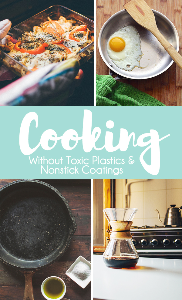 Cooking Without Toxic Plastics & Nonstick Coatings