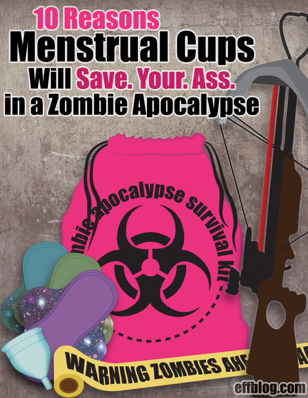 Menstrual Cups Will Save Your Ass in a Zombie Apocalypse